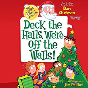 My Weird School Special: Deck the Halls, We're Off the Walls! | [Dan Gutman]