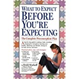 What to Expect Before You&#39;re Expectingby Heidi Murkoff