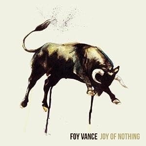Amazon Com Foy Vance Joy Of Nothing Music