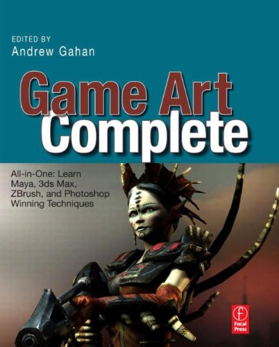 Game Art Complete: All-in-One: Learn Maya, 3ds Max,...