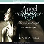 Angel: The Angel Trilogy, Book 1 (       UNABRIDGED) by L. A. Weatherly Narrated by Laurel Lefkow