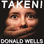 Taken!: A Short Story | Donald Wells