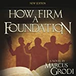 How Firm a Foundation | Marcus Grodi
