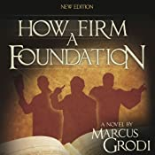 How Firm a Foundation | [Marcus Grodi]