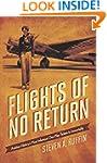 Flights of No Return: Aviation Histor...