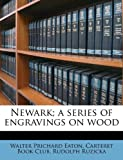 Newark; a series of engravings on wood