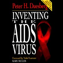 Inventing the AIDS Virus (       UNABRIDGED) by Peter H. Duesberg Narrated by J. Arthur Tripp