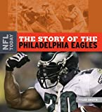 The Story of the Philadelphia Eagles (The NFL Today)