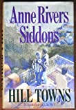 Hill Towns-12 Copy Dump (0060177462) by Siddons, Anne Rivers