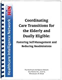 img - for Coordinating Care Transitions for the Elderly and Dually Eligible: Fostering Self-Management and Reducing Readmissions book / textbook / text book
