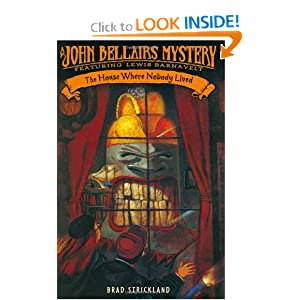 The House Where Nobody Lived (John Bellairs Mystery Featuring Lewis Barnavelt) by Brad Strickland