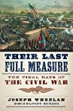 img - for The Final Days of the Civil War Their Last Full Measure (Hardback) - Common book / textbook / text book