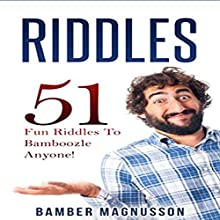 Riddles: 51 Fun Riddles to Bamboozle Anyone Audiobook by Bamber Magnusson Narrated by Stanley Weise