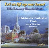 Chichester Cathedral Choir Let Us Lift Up Our Heart: 19th Century Church Music
