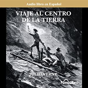 Viaje al Centro de la Tierra (Journey to the Center of the Earth) (Dramatized) Hörbuch