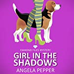 Girl in the Shadows: Diamond Files Mysteries, Book 1 | Angela Pepper