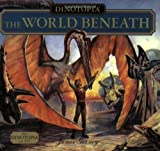 Dinotopia: The World Beneath (Dinotopia (HarperCollins)) (0060530650) by Gurney, James