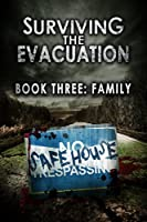 Surviving The Evacuation, Book 3: Family (English Edition)