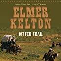 Bitter Trail (       UNABRIDGED) by Elmer Kelton Narrated by Jason Culp