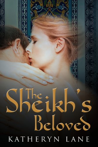 Katheryn Lane - The Sheikh's Beloved (Books 1 and 2 of The Sheikh's Beloved romance series) (English Edition)