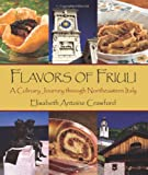 Flavors of Friuli: A Culinary Journey through Northeastern Italy
