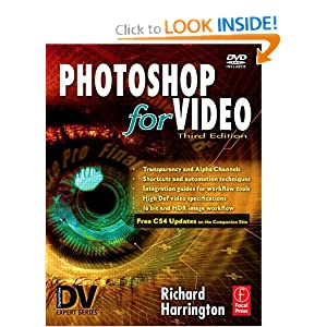Photoshop for Video, Third Edition (DV Expert Series) Richard Harrington