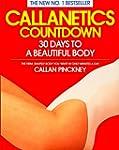 Callanetics Countdown: 30 Days to a B...