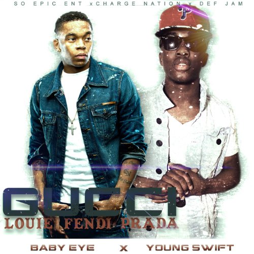 Gucci Louie Fendi Prada (feat. Young Swift) [Explicit]
