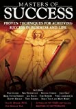 img - for Masters of Success: Proven Techniques for Achieving Success in Business and Life book / textbook / text book