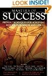 Masters of Success: Proven Techniques...
