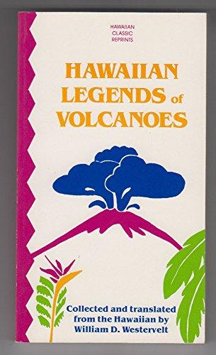 Hawaiian Legends of Volcanoe (P) (Hawaiian Classic Reprints)