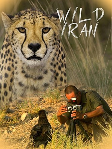Wild Iran: The Unveiled Collection of Iran's Plants and Animals