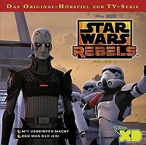 Mit vereinter Macht / Der Weg der Jedi (Star Wars Rebels 4) Hörspiel