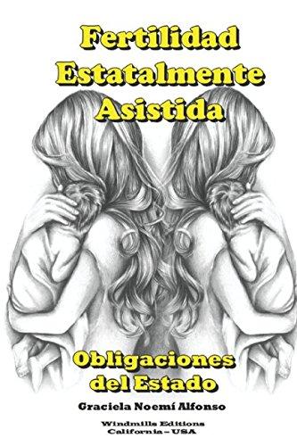 Fertilidad Estatalmente Asistida Obligaciones del Estado (WIE)  [Alfonso, Graciela] (Tapa Blanda)
