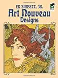 Art Nouveau Designs (Dover Pictorial Archive) (0486241793) by Ed Sibbett Jr.