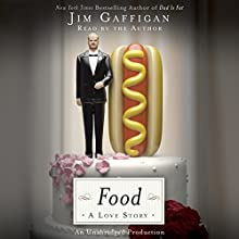 Food: A Love Story (       UNABRIDGED) by Jim Gaffigan Narrated by Jim Gaffigan