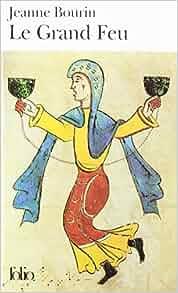 Le\Grand Feu: Jeanne Bourin: 9780785920861: Amazon.com: Books