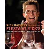 Fiesta at Rick's: Fabulous Food for Great Times with Friends ~ Rick Bayless