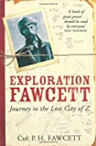 Col. P.H. Fawcett Exploration Fawcett. Journey to the Lost City of Z