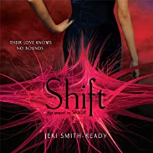 Shift: Shade, Book 2 (       UNABRIDGED) by Jeri Smith-Ready Narrated by Khristine Hvam