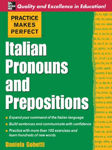 Italian Pronouns and Prepositions (Practice Makes Perfect)