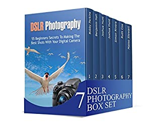 DSLR Photography Box Set: Master the Art of DSLR Photography and Capture Unique Photos (DSLR Photography books, dslr photography for beginners, dslr photography made easy)