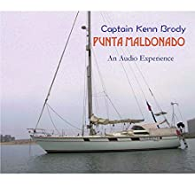 Punta Maldonado: Cruising the Southern Mexico Coast Audiobook by Ken Brody Narrated by Captain Kenn Brody