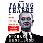 Taking Charge: The Johnson White House Tapes, 1963-1964 | [Michael R. Beschloss]