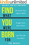 Find What You Were Born For: Discover...