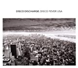 echange, troc Compilation - Disco Discharge - Disco Fever Usa