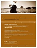 img - for Mediterranean 2020: The Future of Mediterranean Security and Politics book / textbook / text book