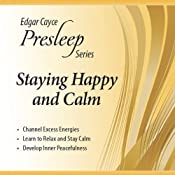 Staying Happy and Calm: Edgar Cayce Presleep Series | [Edgar Cayce]