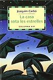 La casa sota les estrelles (Xip blau) (Catalan Edition)