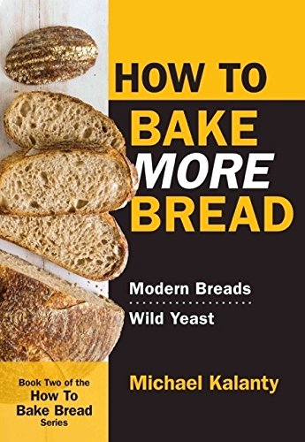 How To Bake MORE Bread: Modern Breads/Wild Yeast (How To Bread compare prices)